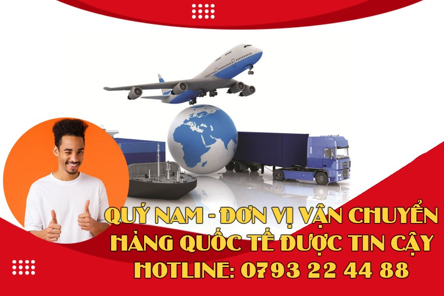 Quý Nam là đơn vị vận chuyển hàng Quốc tế được nhiều khách hàng tin tưởng lựa chọn