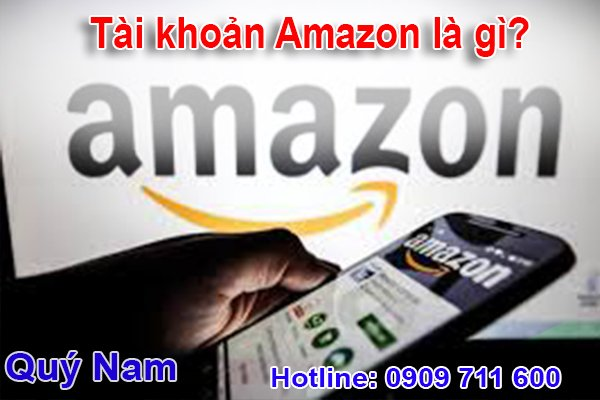 Tài khoản Amazon là gì