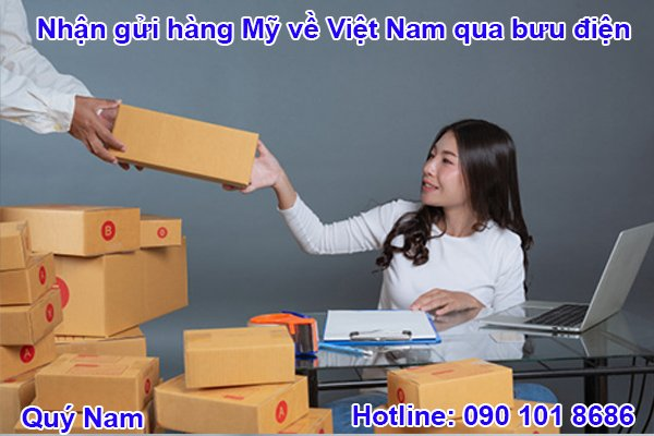 Gửi hàng từ Mỹ về Việt Nam qua bưu điện là hình thức gửi hàng quen thuộc